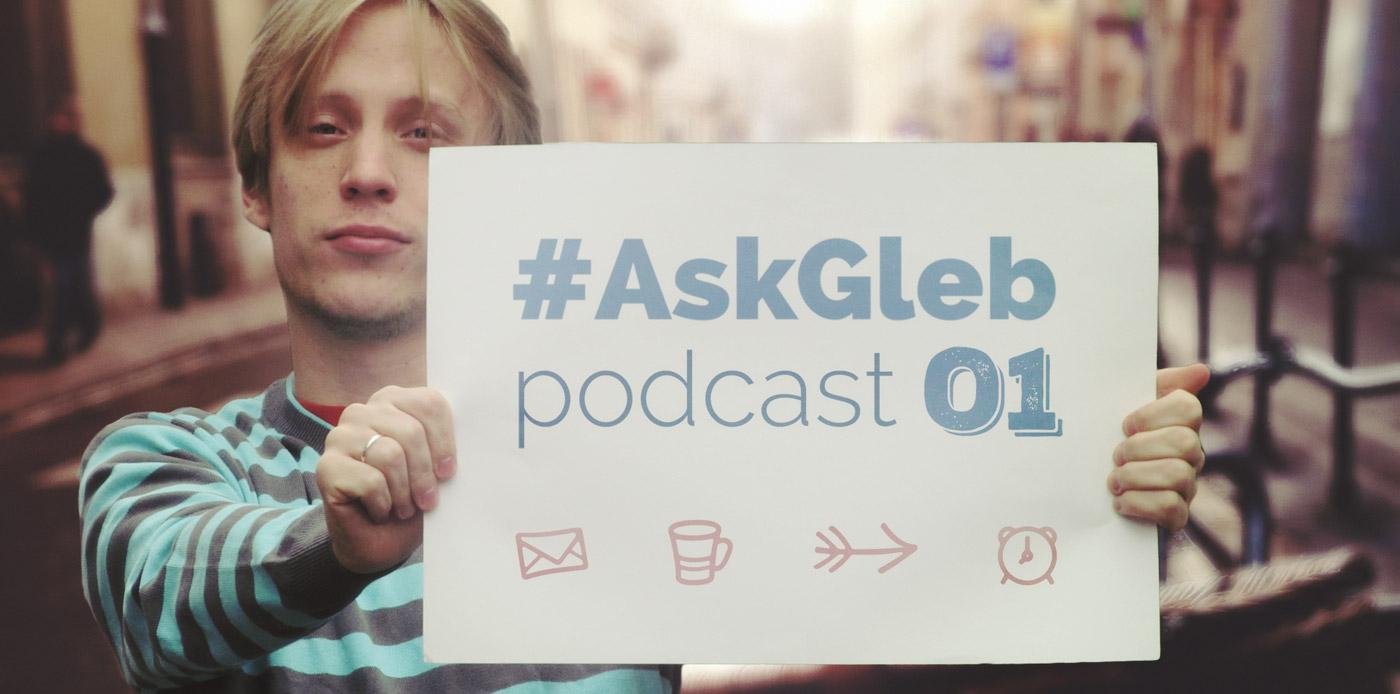 gleb alexandrov podcast #askgleb
