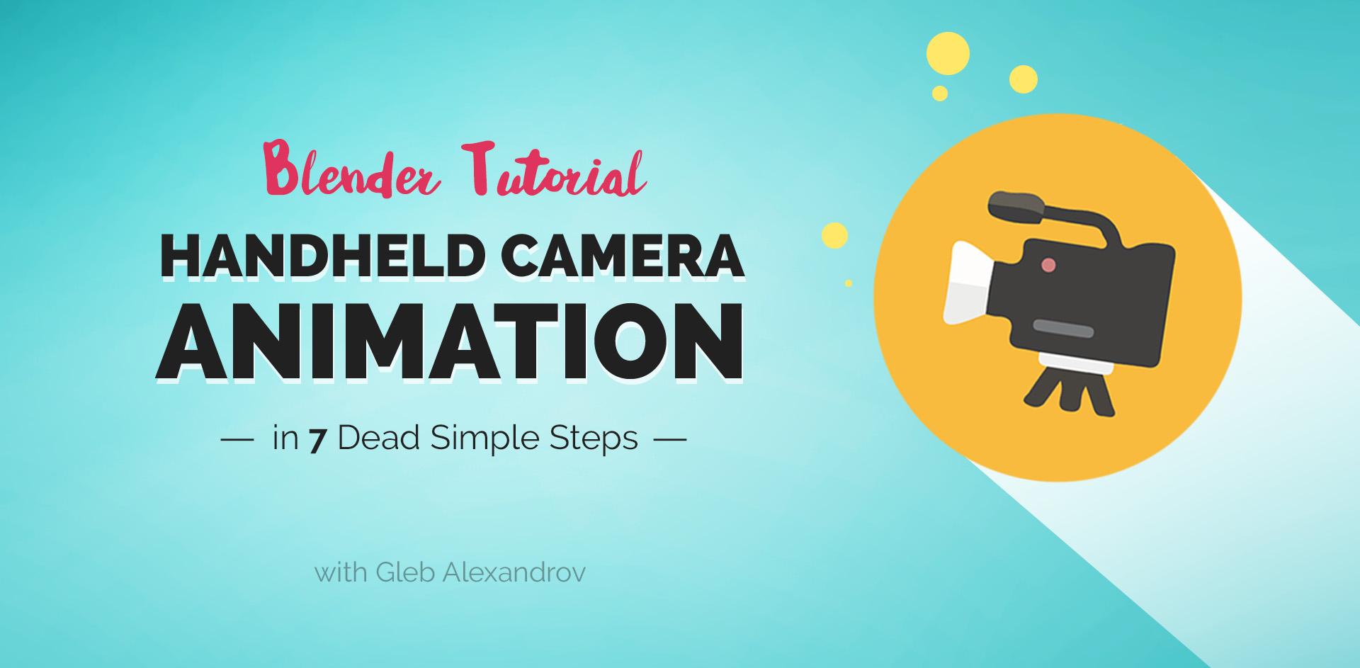 Handheld Camera in Blender (7 Dead Simple Steps) • Creative Shrimp