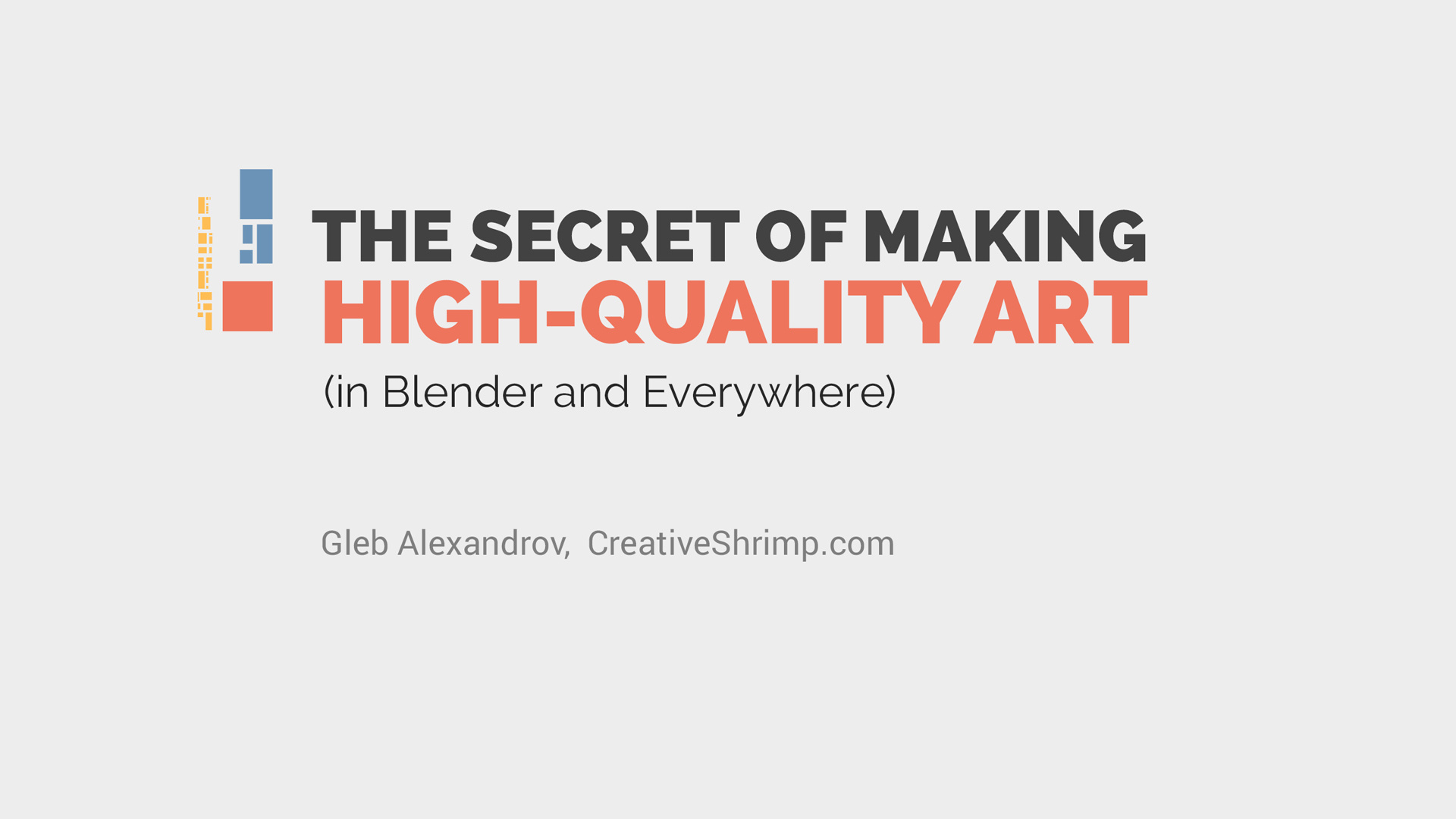 The Secret of Making High-Quality Art (in Blender and